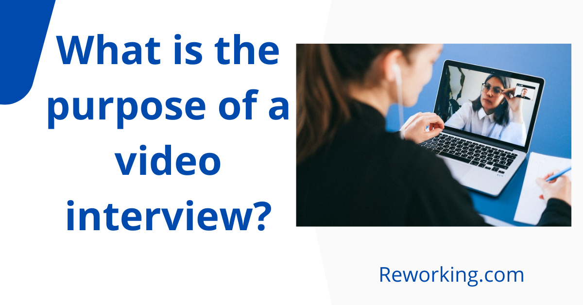 What is the purpose of a video interview