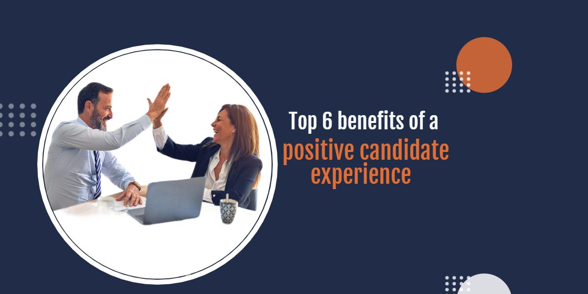 benefits of a positive candidate experience