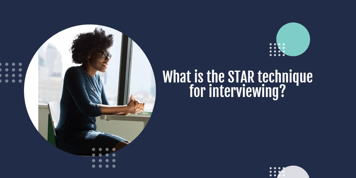 What is the star technique for interviewing