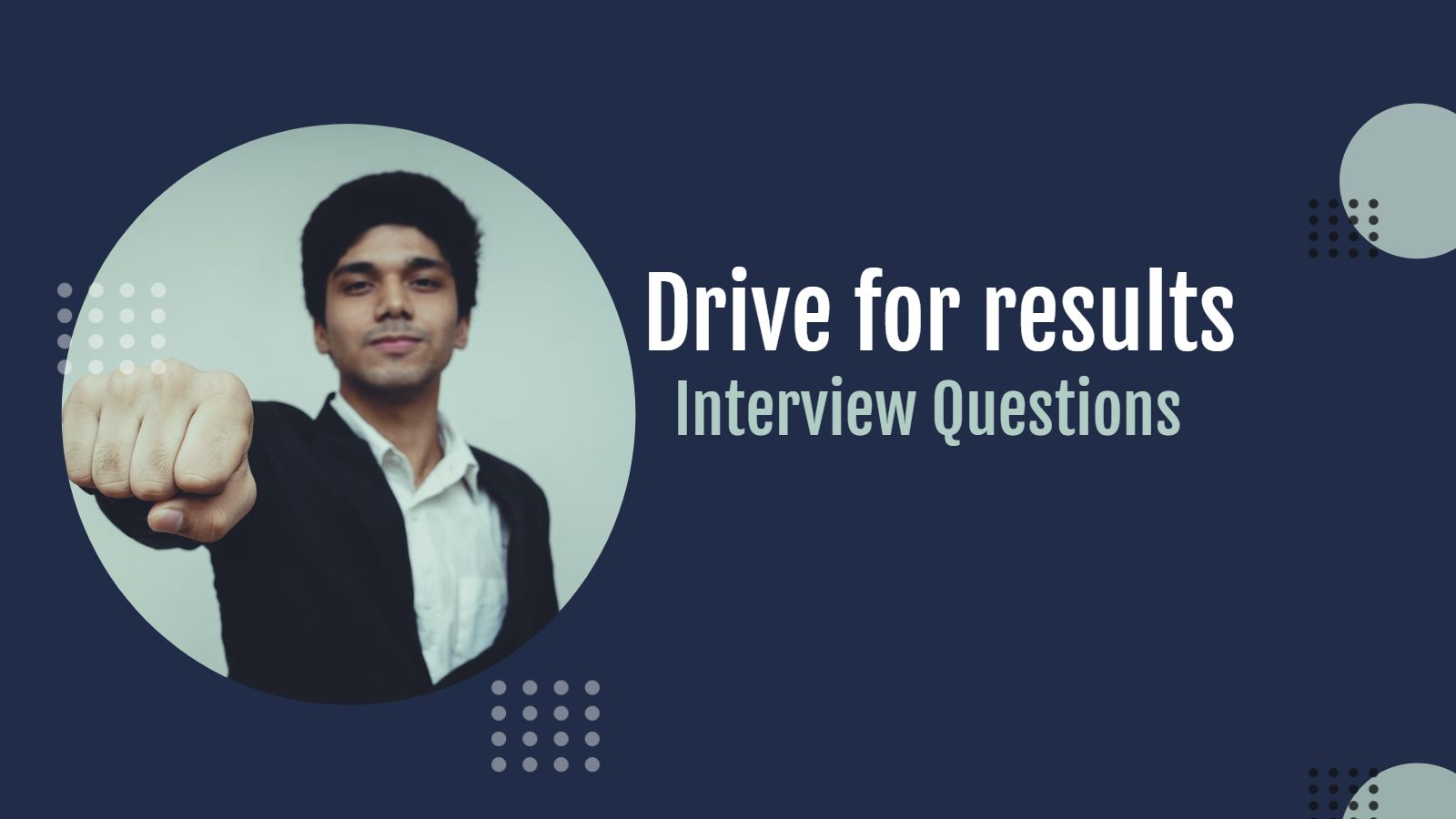 Drive for results interview questions