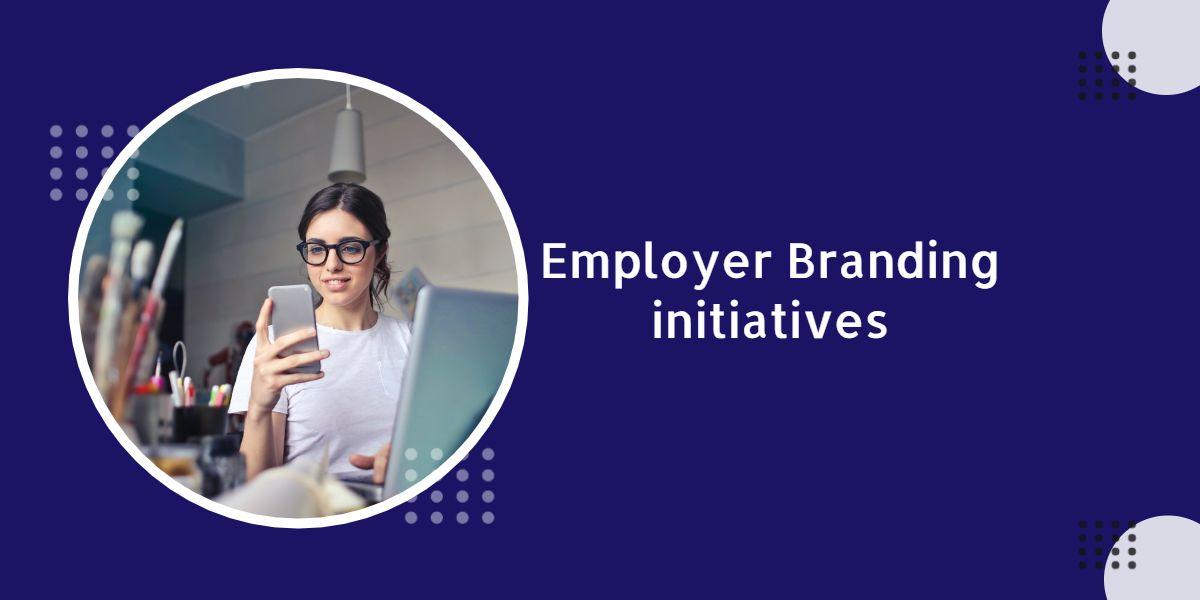 Employer branding initiatives